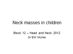 Neck masses in children Block 12 – Head and Neck 2012