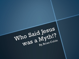 Who Said Jesus was a Myth!? PowerPoint PPT Presentation