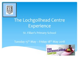 The  Lochgoilhead  Centre Experience