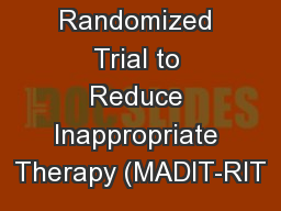 MADIT Randomized Trial to Reduce Inappropriate Therapy (MADIT-RIT