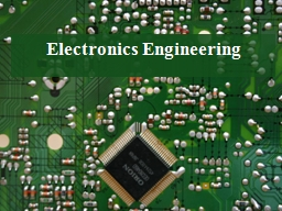Electronics Engineering What's electronics?