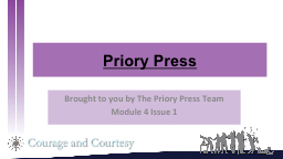 Priory Press Brought to you by The Priory Press Team