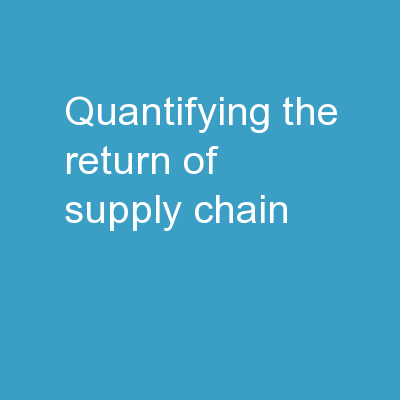 Quantifying the Return of Supply Chain