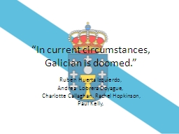 """In current circumstances, Galician is doomed."""