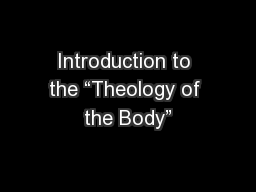 "Introduction to the ""Theology of the Body"""