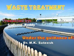 WASTE TREATMENT Under the