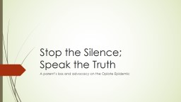 Stop the Silence;  Speak the Truth