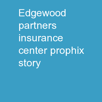 Edgewood Partners Insurance Center � Prophix story