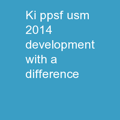 ©ki/ppsf/usm/2014 DEVELOPMENT WITH A DIFFERENCE