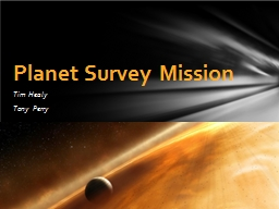 Tim Healy Tony Perry Planet Survey Mission