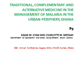 TRADITIONAL, COMPLEMENTARY AND ALTERNATIVE MEDICINE IN THE MANAGEMENT OF MALARIA IN THE URBAN-PERIP