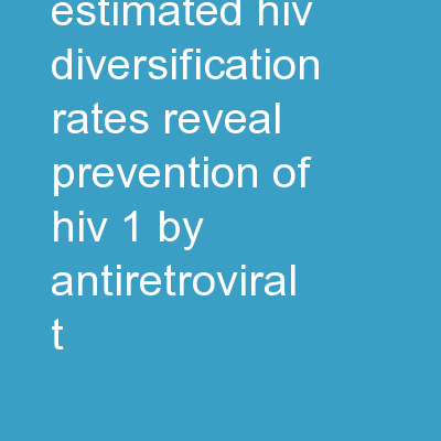 Phylodynamically Estimated HIV Diversification Rates Reveal Prevention of HIV-1 by Antiretroviral T