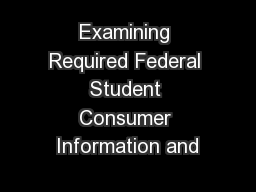Examining Required Federal Student Consumer Information and