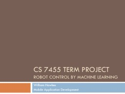 CS 7455 Term Project Robot control by Machine learning