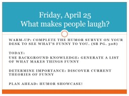 Warm-up: Complete the Humor survey on your desk to see what�s funny to you. (SB pg. 308)