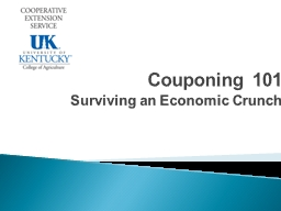 Couponing 101 Surviving an Economic Crunch