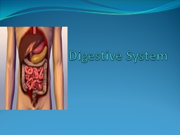 Digestive System   EQ: How do the functions of