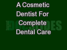 A Cosmetic Dentist For Complete Dental Care