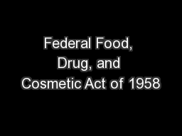 Federal Food, Drug, and Cosmetic Act of 1958