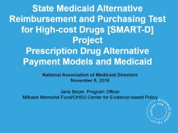 State Medicaid Alternative Reimbursement and Purchasing Test for High-cost Drugs [SMART-D] Project