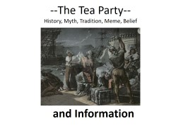--The Tea Party-- History, Myth, Tradition, Meme, Belief