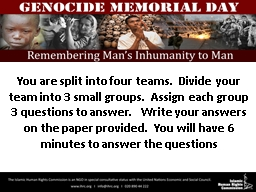 You are split into four teams.  Divide your team into 3 small groups.  Assign each group 3 question