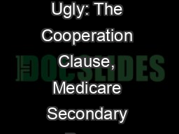The Good, the Bad, and the Ugly: The Cooperation Clause, Medicare Secondary Payer Requirements, and