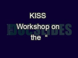 """KISS Workshop on the  """""""
