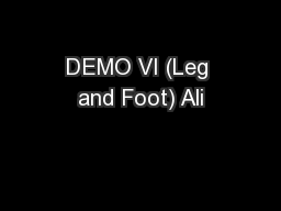 DEMO VI (Leg and Foot) Ali