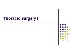 Thoracic Surgery I Outline