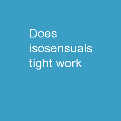 Does Isosensuals Tight Work PowerPoint PPT Presentation