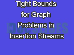 Tight Bounds for Graph Problems in Insertion Streams
