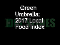 Green  Umbrella:   2017 Local Food Index PowerPoint PPT Presentation