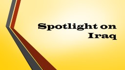 Spotlight on Iraq Fast Facts PowerPoint PPT Presentation
