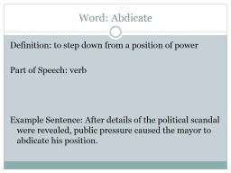 Word: Abdicate Definition: to step down from a position of power