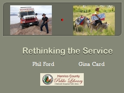 Rethinking the Service Phil Ford                 Gina Card