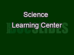 Science Learning Center