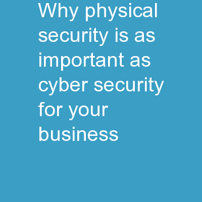 Why Physical Security Is As Important As Cyber Security For Your Business