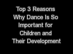 Top 3 Reasons Why Dance Is So Important for Children and Their Development