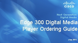 Edge 300 Digital Media Player Ordering
