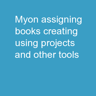 MyON   Assigning Books, Creating/Using Projects and other Tools