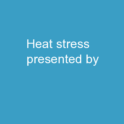 Heat Stress Presented by