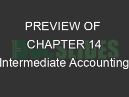 PREVIEW OF  CHAPTER 14 Intermediate Accounting