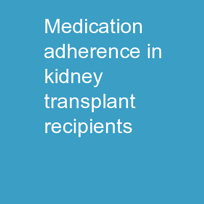 Medication Adherence in kidney transplant recipients