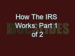 How The IRS Works: Part 1 of 2