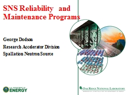 SNS Reliability  and Maintenance Programs