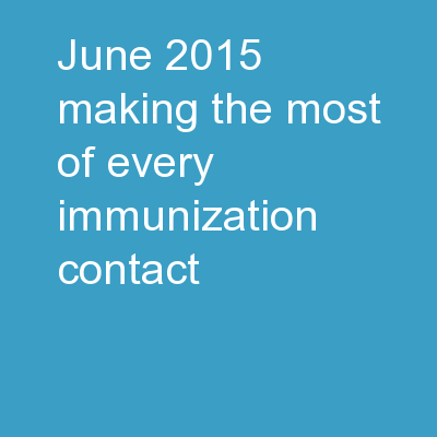 June 2015 Making the most of every immunization contact
