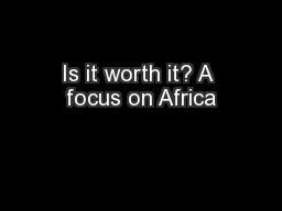 Is it worth it? A focus on Africa