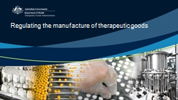 Regulating the manufacture of therapeutic goods