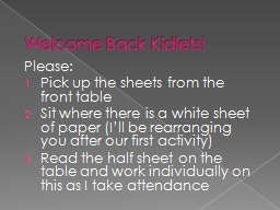 Welcome Back  Kidlets ! Please: